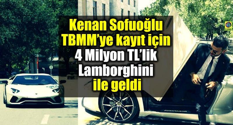 Kenan Sofuoğlu, TBMM meclis kayıt yaptırmaya Lamborghini ile geldi