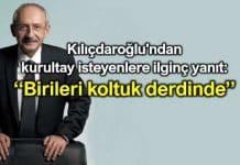 kemal Kılıçdaroğlu kurultay isteyenlere ilginç yanıt: Birileri koltuk derdinde