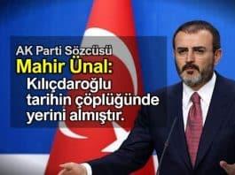 AK Parti Sözcüsü Mahir Ünal: Kemal Kılıçdaroğlu tarihin çöplüğünde yerini almıştır