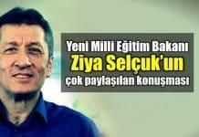 Milli Eğitim Bakanı Ziya Selçuk'un çok paylaşılan konuşması