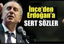Muharrem ince Cumhurbaşkanı recep tayyip Erdoğan sert sözler