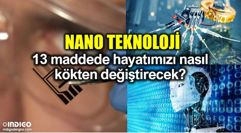 Nanoteknoloji 13 maddede hayatımızı nasıl kökten değiştirecek? nano malzeme