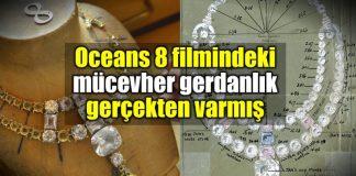 Oceans 8 filmi gerdanlık mücevher gerçekten varmış