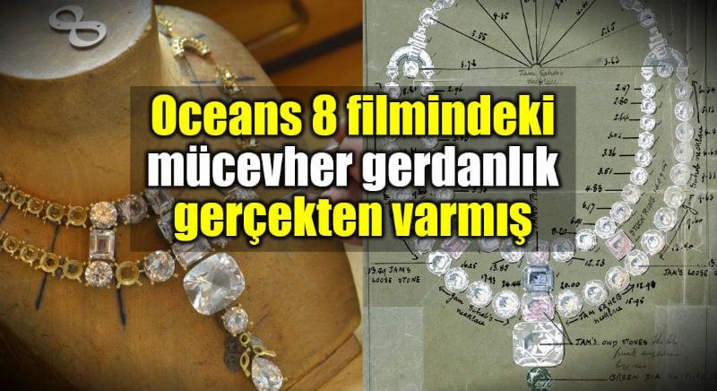 Ocean's 8 filmi gerdanlık mücevher gerçekten varmış