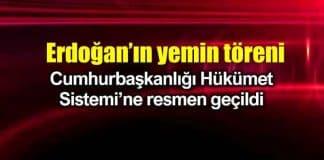 Erdoğan yemin töreni: Cumhurbaşkanlığı Hükümet Sistemi geçildi