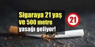 Sigara ve tütün ürünlerine 21 yaş ve 500 metre yasağı geliyor