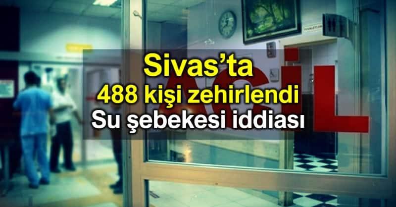 Sivas Suşehri 488 kişi zehirlendi: Su şebekesi şüpheli