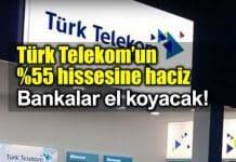 Türk Telekom yüzde 55 hissesine haciz: Bankalar el koyacak!