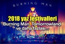 2018 yaz festivalleri: Burning Man, Tomorrowland ve daha fazlası