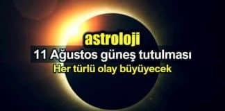 Astroloji: 11 Ağustos güneş tutulması etkileri