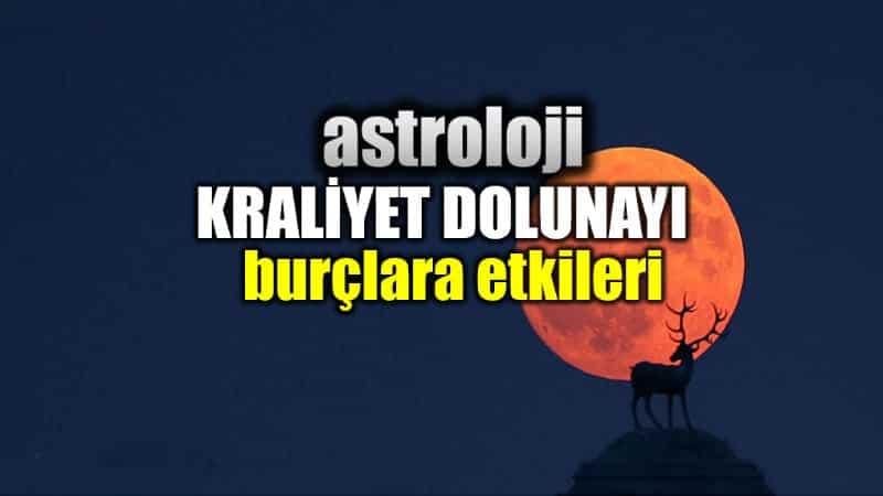 Astroloji: 26 Ağustos balık burcunda kraliyet dolunayı burç yorumları