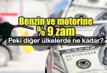 Benzin ve motorin yüzde 9 ÖTV zammı ülkelere göre benzin fiyatları