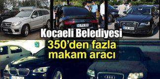 Kocaeli belediyesi lüks tutkusu: 350 den fazla makam aracı var