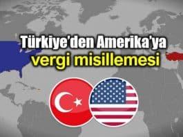 Türkiye den ABD ye vergi misillemesi: Dolar/TL düştü!