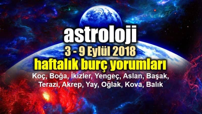 Astroloji: 3 - 9 Eylül 2018 haftalık burç yorumları