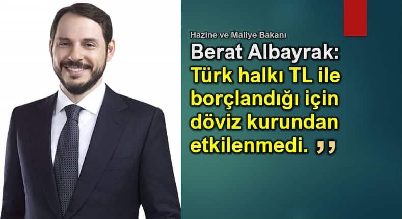 Berat Albayrak: Türk halkı TL ile borçlandığı için dövizden etkilenmedi