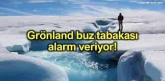 Gröndland buz tabakası tahminden daha hızlı eriyor!