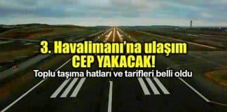 İstanbul 3. Havalimanı ulaşım hatları ve ücretleri belli oldu