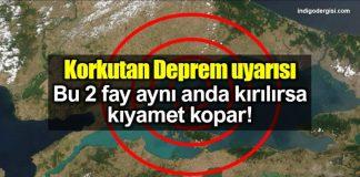 Korkutan deprem uyarısı: İki fay aynı anda kırılırsa kıyamet kopar!