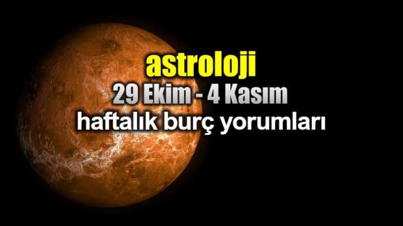 Astroloji: 29 Ekim - 4 Kasım 2018 haftalık burç yorumları