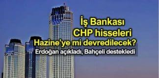 iş bankası CHP hisseleri hazineye mi devrediliyor?