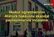 İlkokul öğretmeninin Atatürk hakkında skandal sözlerine inceleme!