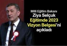 Milli Eğitim Bakanı Ziya Selçuk Eğitimde 2023 Vizyon Belgesi açıkladı