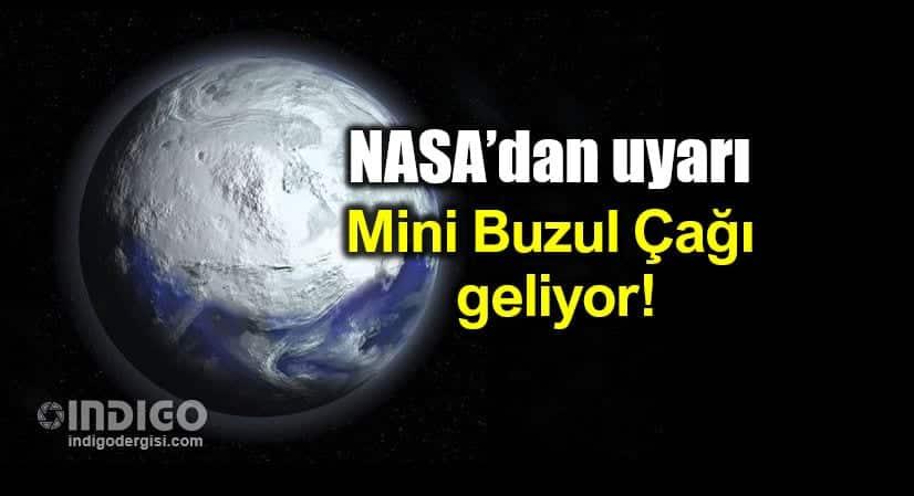 NASA uyarı: Güneş uykuda, Mini Buzul Çağı başlıyor!