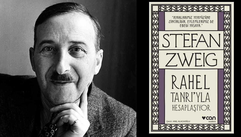 Stefan Zweig: Rahel Tanrı'yla Hesaplaşıyor
