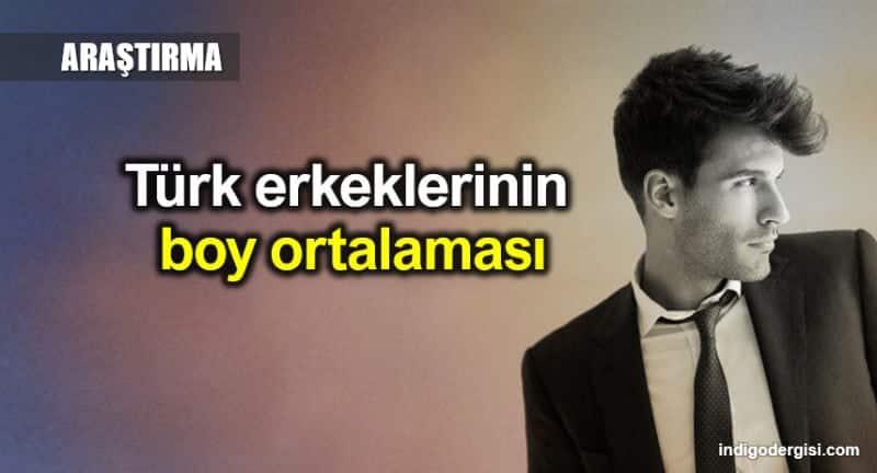 Türkiye türk erkeklerin boy ortalaması belli oldu