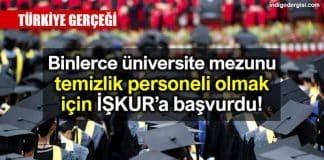 binlerce üniversite mezunu temizlik personeli olmak için İŞKUR'a başvurdu