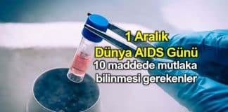 1 Aralık Dünya AIDS Günü: 10 maddede mutlaka bilinmesi gerekenler