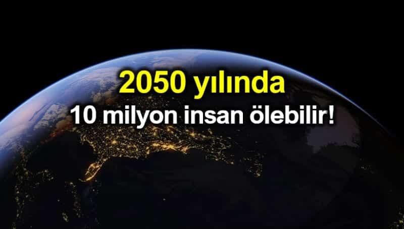 Antibiyotik direnci nedeniyle 10 milyon insan ölebilir!