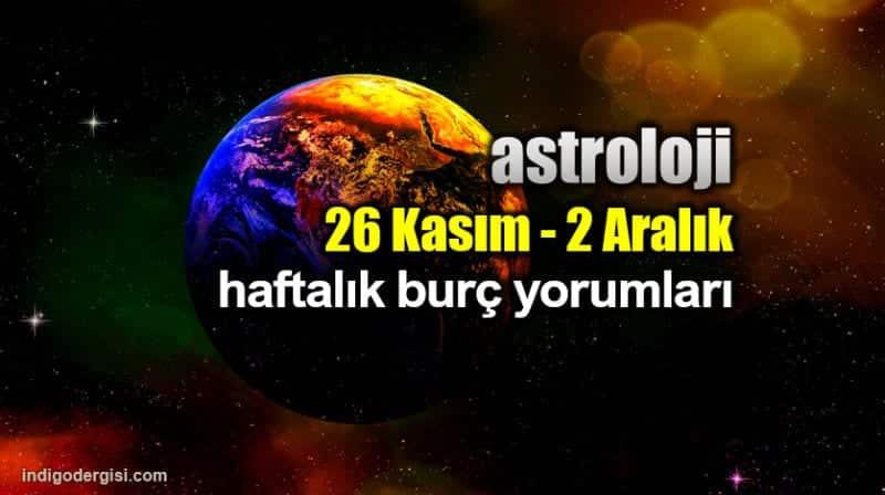 Astroloji: 26 Kasım - 2 Aralık 2018 haftalık burç yorumları