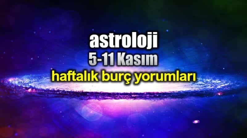 Astroloji: 5 - 11 Kasım haftalık burç yorumları