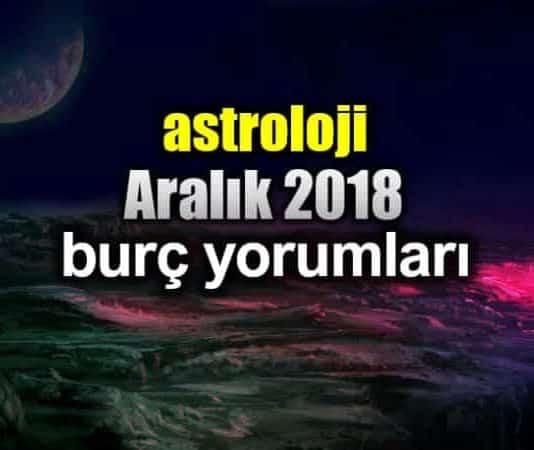Astroloji: Aralık 2018 aylık burç yorumları