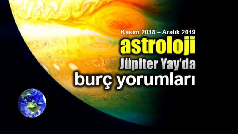 Astroloji: Jüpiter Yay burcunda burç yorumları (Kasım 2018 - Aralık 2019)
