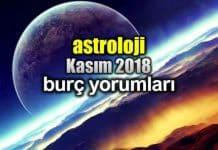 Astroloji: Kasım 2018 aylık burç yorumları