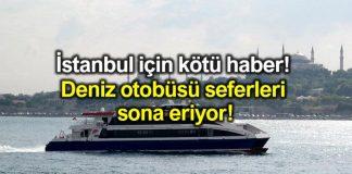 istanbul deniz otobüsleri ido iç hat seferleri sona eriyor bostancı kadıköy bakırköy kabataş adalar