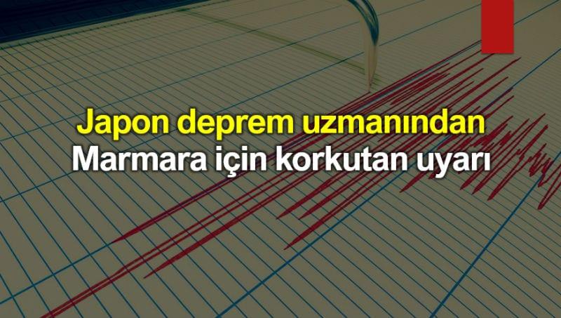 Japon deprem uzmanından Marmara için korkutan uyarı