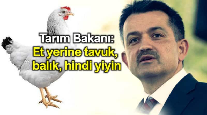 Tarım Bakanı Bekir Pakdemirli: Et yerine tavuk balık hindi yiyin