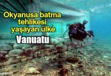 Vanuatu: Okyanusa batma tehlikesi yaşayan ülke