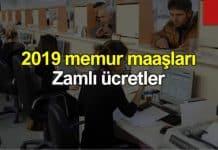 2019 yılı zamlı memur maaşları belli oldu!