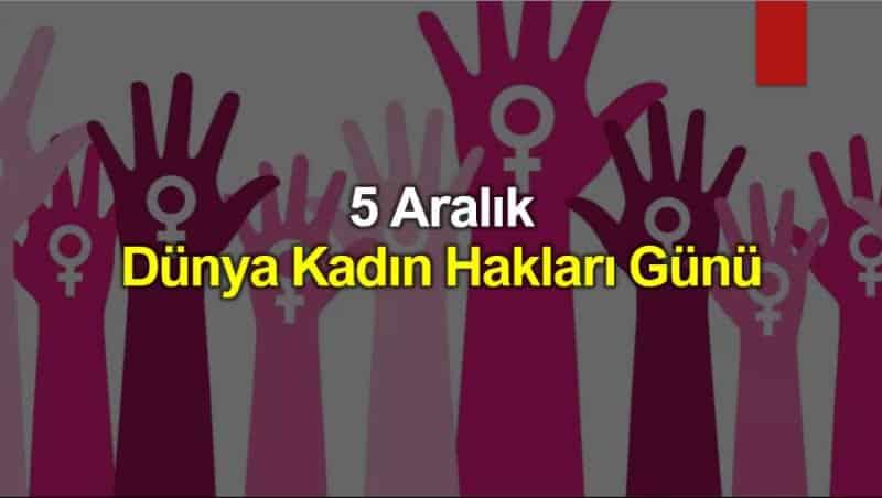 5 Aralık Dünya Kadın Hakları Günü: Peki, Biz Bugünün Neresindeyiz?