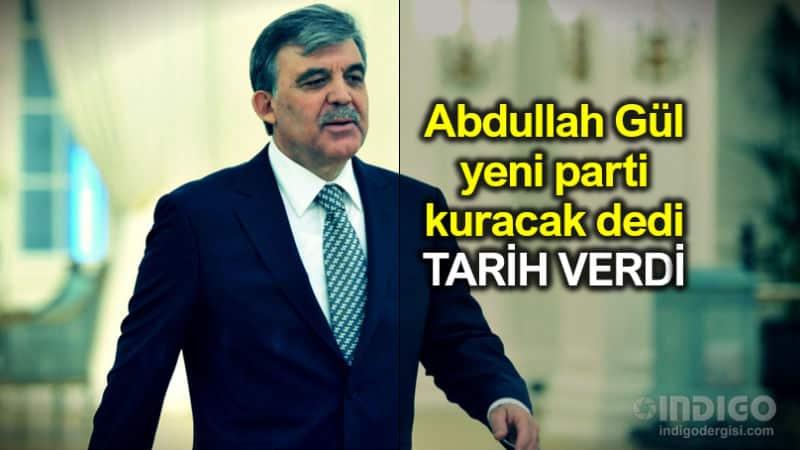 Abdullah Gül 55 milletvekiliyle parti kuracak dedi tarih verdi!