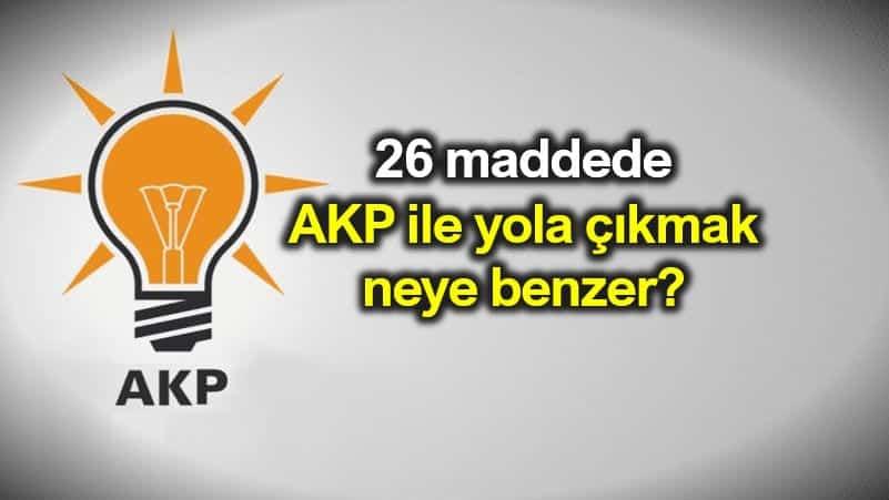 AKP ile yola çıkmak neye benzer?