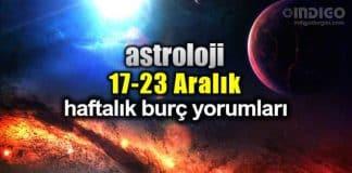 Astroloji: 17 - 23 Aralık 2018 haftalık burç yorumları