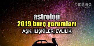 Astroloji 2019 yıllık burç yorumları: Aşk, ilişkiler ve evlilik