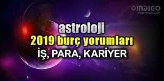 Astroloji 2019 yıllık burç yorumları: İş, para ve kariyer