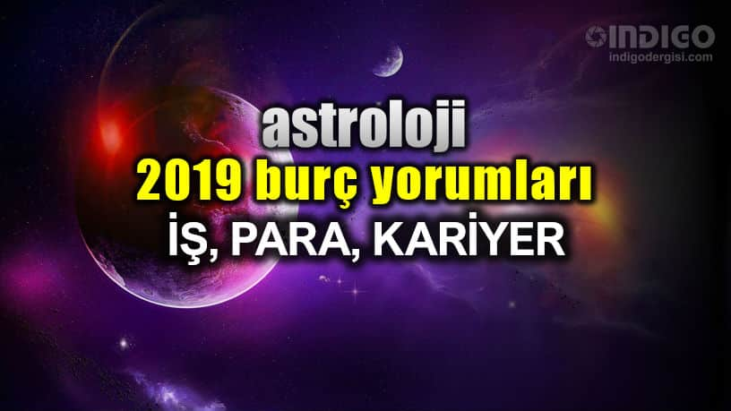 Astrology 2019 Annual Horoscope Reviews: Business, Money and Career